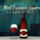 3 Most Expensive Liquors: Is it Worth the Money?