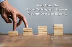 Apply These 6 Secret Techniques to Improve Dropline Overdraft Eligibility