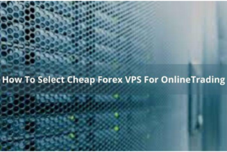 How To Select Cheap Forex VPS For OnlineTrading