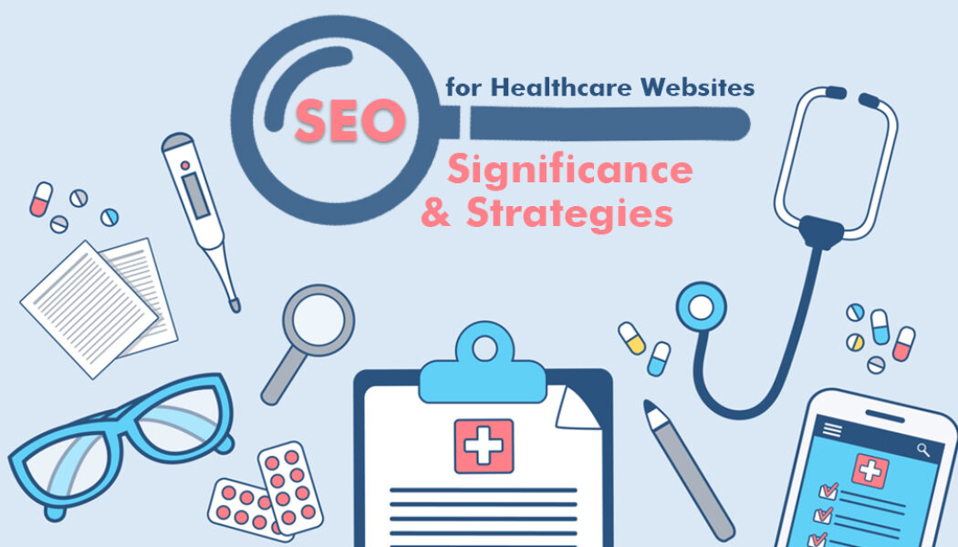 SEO For Healthcare: Top 5 Effective Strategies