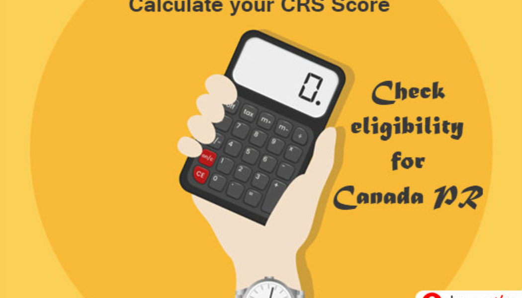 CRS Points Calculator for Canada Immigration 2019