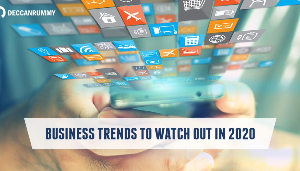 Business Trends to watch out in 2020