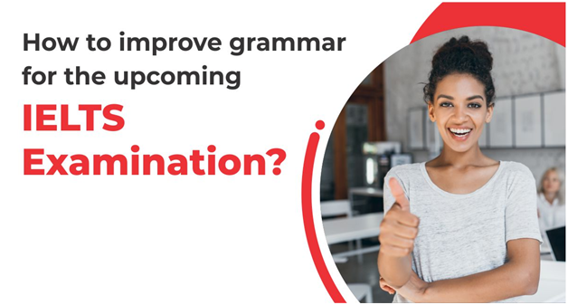 How to improve grammar for the upcoming IELTS examination?